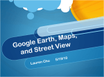 Google Earth/ Maps / Street View