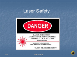 All safety eyewear must be wavelength specific for each laser