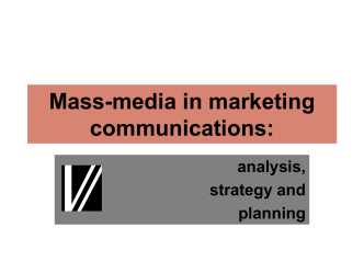 Mass-media in marketing communications: analysis, strategy and