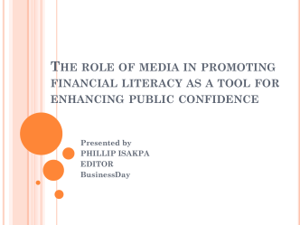 The role of media in promoting financial literacy as a tool for