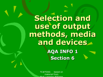 Selection and use of output methods, media and devices