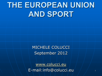 THE EUROPEAN UNION AND SPORT - Sports Law and Policy Centre