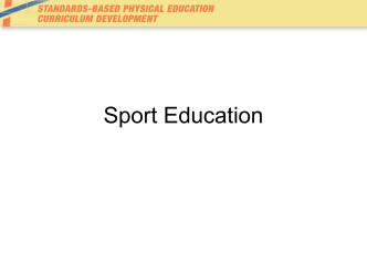Sport Education: Authentic Sport Experiences