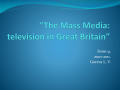 """The Mass Media: television in Great Britain"""