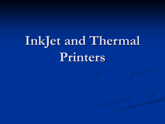 InkJet and Thermal Printers