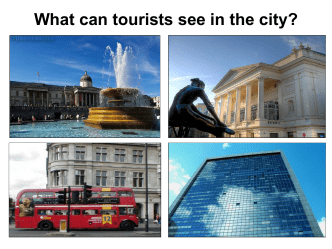 What can tourists see in the city?