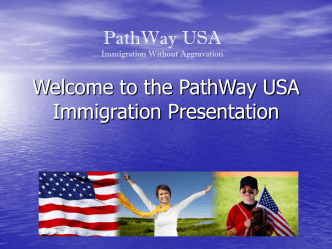 Welcome to the PathWay USA Immigration Presentation