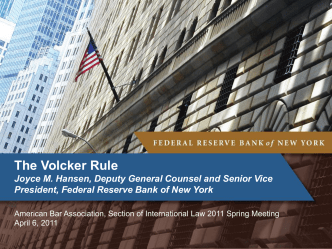 The Volcker Rule Joyce M. Hansen, Deputy General Counsel and