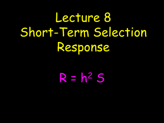 Lecture 5 Artificial Selection