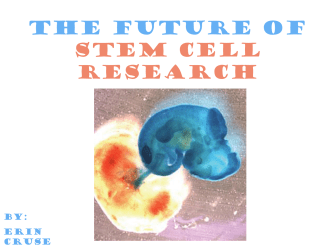 The Future of Stem Cell Research