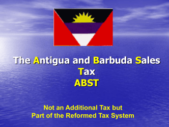 The Antigua and Barbuda Sales Tax ABST