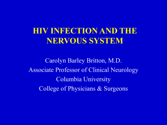 HIV INFECTION AND THE NERVOUS SYSTEM