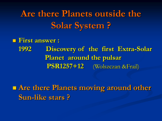 Are there Planets outside the Solar System