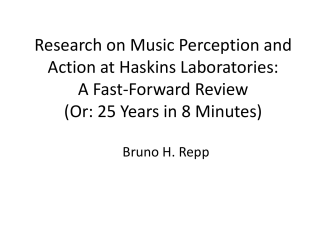 Research on Music Perception and Action at Haskins Laboratories