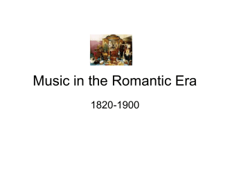 Music in the Romantic Era - Raleigh Charter High School