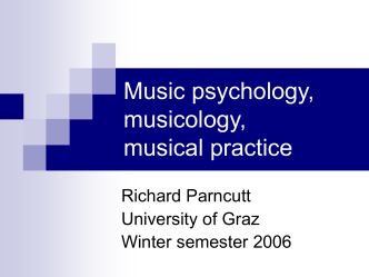 Music psychology, musicology, musical practice