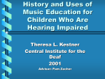 History and Uses of Music Education for Children Who Are Hearing