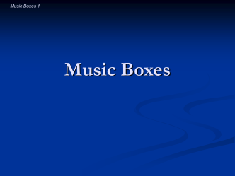 Music boxes