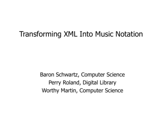 Transforming XML Into Music Notation