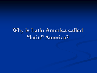 Why is Latin America called