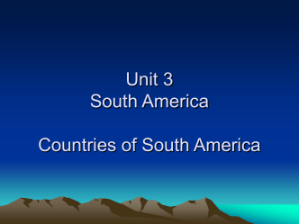 Unit 3 South America Countries of South America
