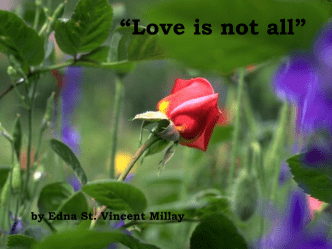 """Love is not all"""