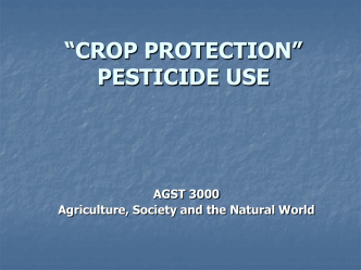 "LECTURE 9 ""CROP PROTECTION"" AKA PESTICIDE USE"