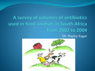 A survey of volumes of antimicrobials used in food animals