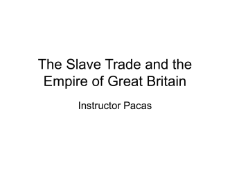 The Slave Trade and the Empire of Great Britain