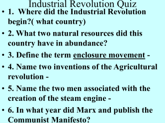 The Industrial Revolution began in Great Britain