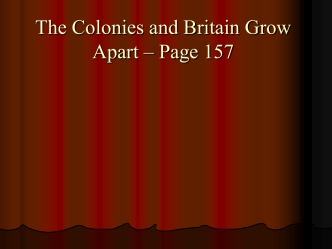 The Colonies and Britain Grow Apart – Page 157
