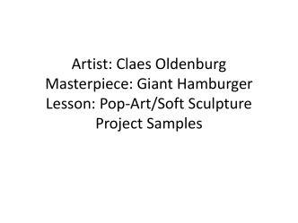 Giant Hamburger Lesson: Pop-Art/Soft Sculpture Project Samples