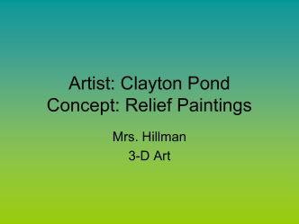 Clayton Pond Concept: Relief Paintings