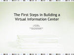 The First Steps in Building a Virtual Information Center