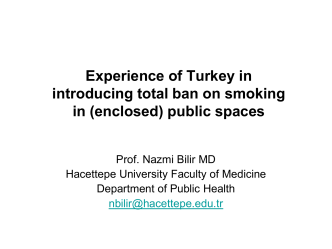 Experience of Turkey in introducing total ban on smoking in