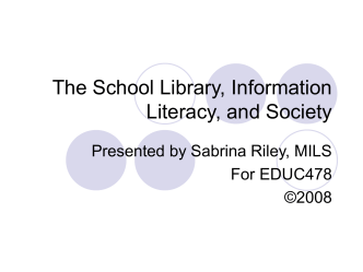 The School Library, Information Literacy, and Society