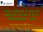 Vision, Mission, Goals and Objectives for the School Library Media