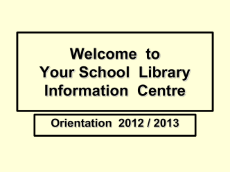 Welcome to Your School Library Information Centre