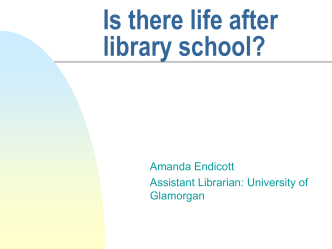 Is there life after library school?