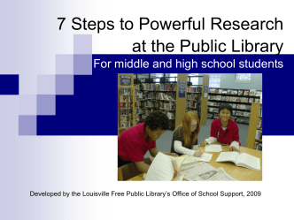 7 Steps to Powerful Research - Louisville Free Public Library
