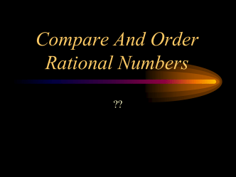 Compare And Order Non-rational numbers - Math GR. 6