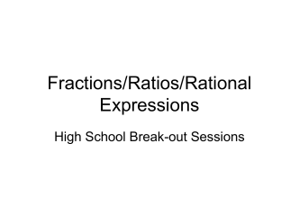 Fractions/Ratios/Rational Expressions