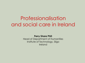 Professionalisation and social care in Ireland - IT, Sligo