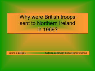 Why were British troops sent to Northern Ireland