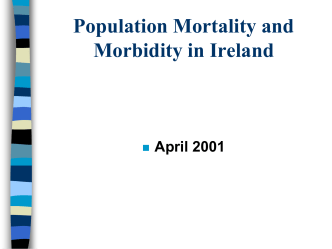 Population Mortality and Morbidity in Ireland April 2001