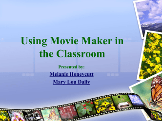 Using Movie Maker in the Classroom