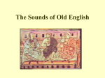 Lecture 6 The Sounds of Old English