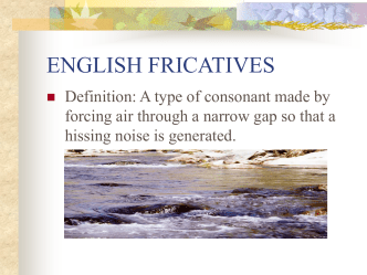 ENGLISH FRICATIVES