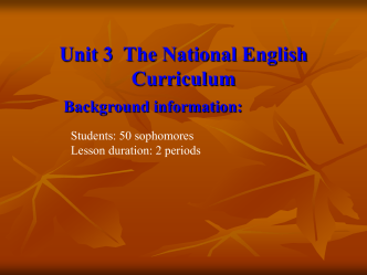 Unit 3 The National English Curriculum Background information