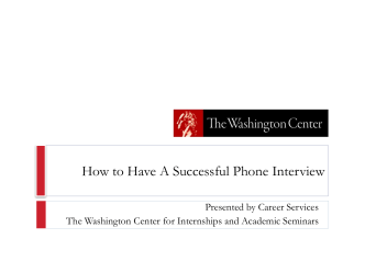 Phone Interview - The Washington Center